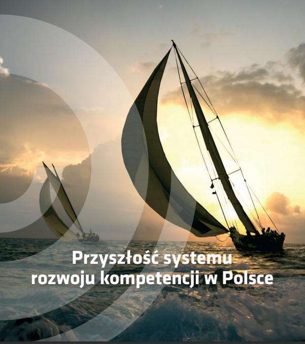 """PUBLIKACJA """"POZA HORYZONT – KURS NA EDUKACJĘ. PRZYSZŁOŚĆ SYSTEMU ROZWOJU KOMPETENCJI W POLSCE""""."""